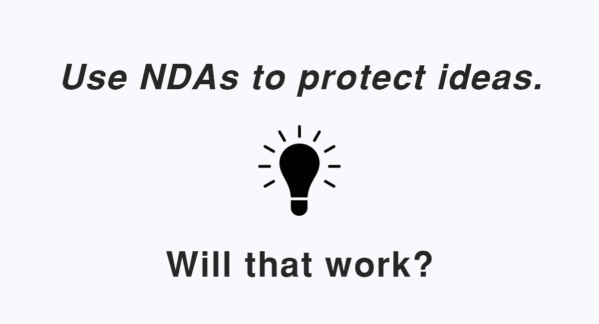 Using An Nda To Protect Ideas Will That Work Everynda