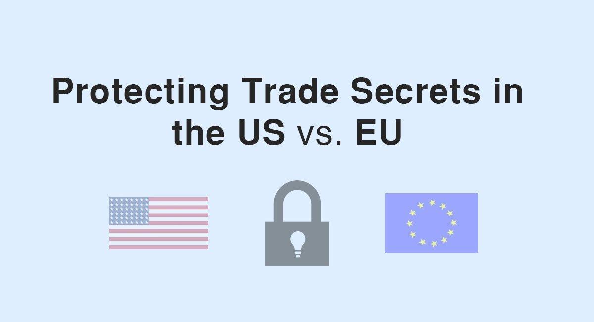 Protecting Trade Secrets in the US vs. EU