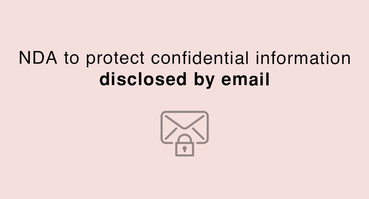 NDA to protect confidential information disclosed by email