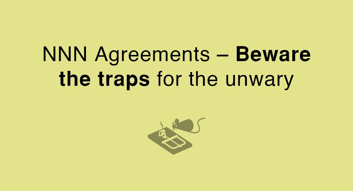 NNN Agreements- Beware the traps for the unwary