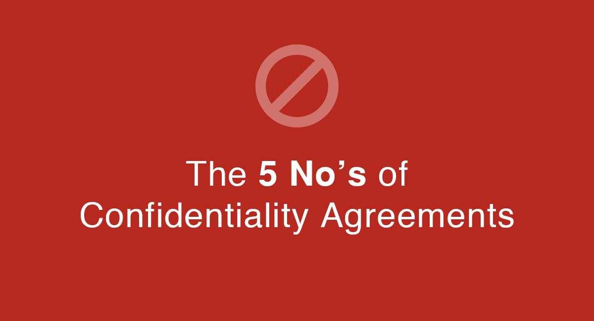 The 5 No's of Confidentiality Agreements