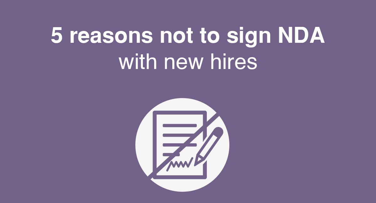 5 reasons not to sign NDA with new hires